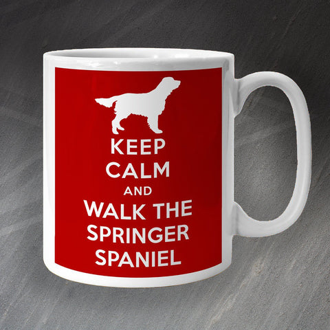 Springer Spaniel Mug Keep Calm and Walk The Springer Spaniel