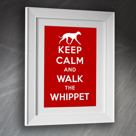 Whippet Framed Print Keep Calm and Walk The Whippet