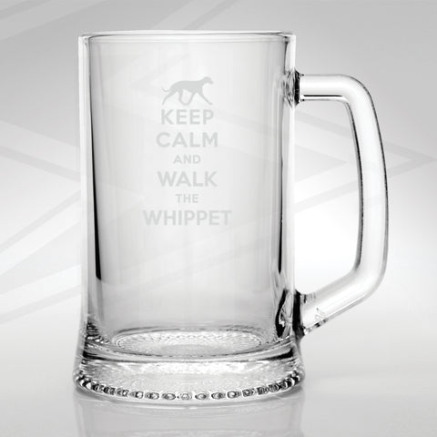 Whippet Glass Tankard Engraved Keep Calm and Walk The Whippet