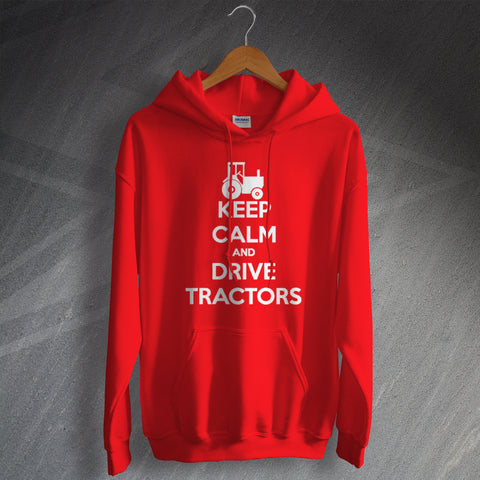 Farmer Hoodie Keep Calm and Drive Tractors