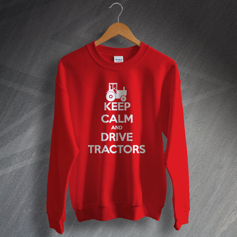 Farmer Sweatshirt Keep Calm and Drive Tractors
