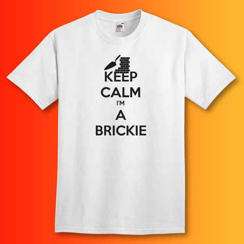 Keep Calm I'm a Brickie T-Shirt White