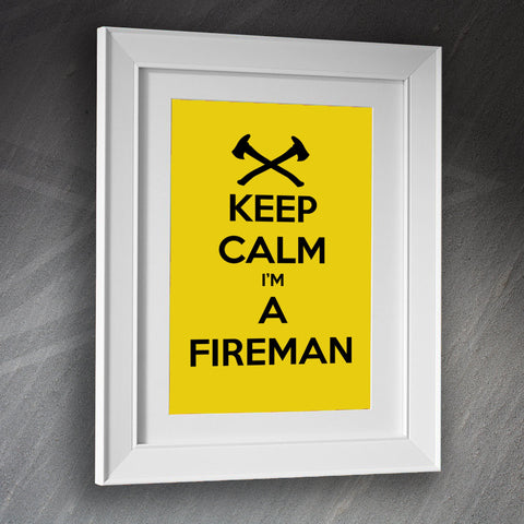 Fire Service Framed Print Keep Calm I'm a Fireman