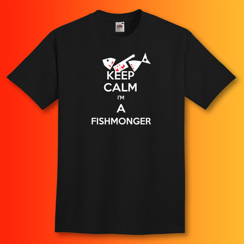 Keep Calm I'm a Fishmonger T-Shirt Black