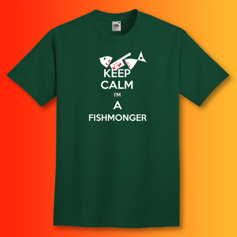 Keep Calm I'm a Fishmonger T-Shirt Bottle Green
