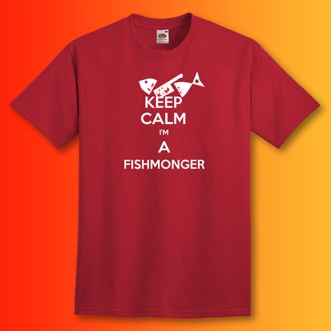 Keep Calm I'm a Fishmonger T-Shirt Brick Red
