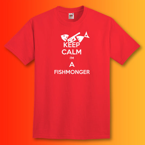 Keep Calm I'm a Fishmonger T-Shirt Red