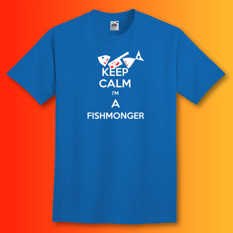 Keep Calm I'm a Fishmonger T-Shirt Royal Blue