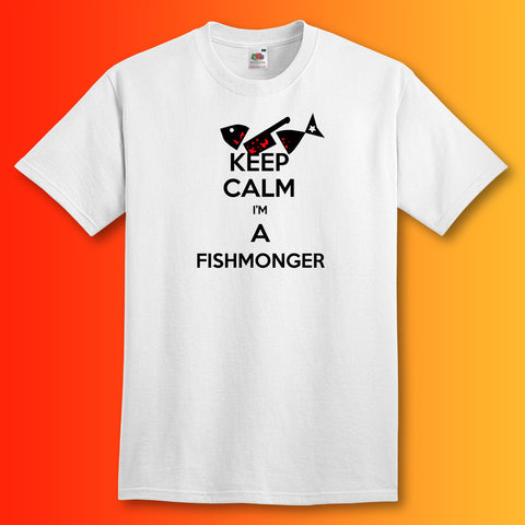 Keep Calm I'm a Fishmonger T-Shirt White
