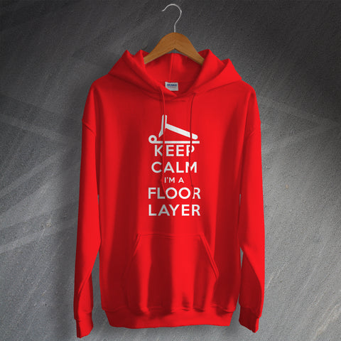 Floor Layer Hoodie Keep Calm I'm a Floor Layer