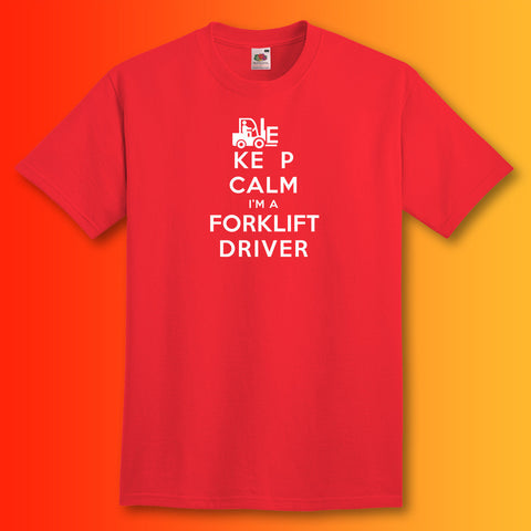 Keep Calm I'm a Forklift Driver T-Shirt Red