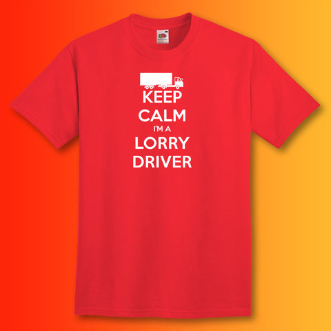 Keep Calm I'm a Lorry Driver T-Shirt Red