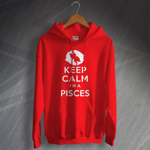 Pisces Hoodie Keep Calm I'm a Pisces