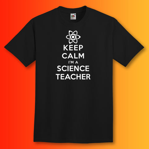 Keep Calm I'm a Science Teacher T-Shirt Black