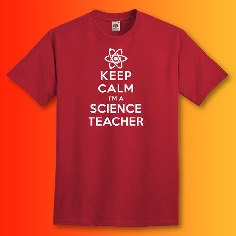 Keep Calm I'm a Science Teacher T-Shirt Brick Red