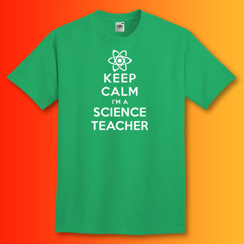 Keep Calm I'm a Science Teacher T-Shirt Kelly Green