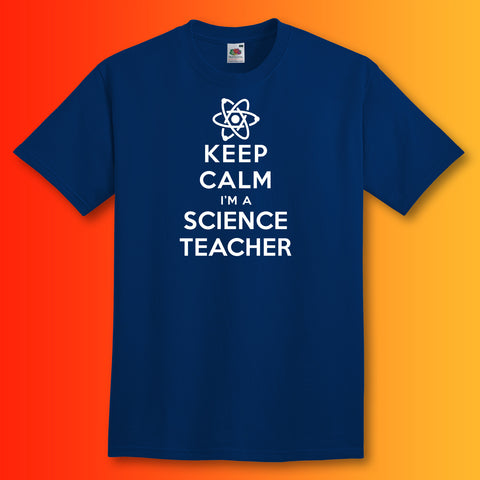 Keep Calm I'm a Science Teacher T-Shirt Navy