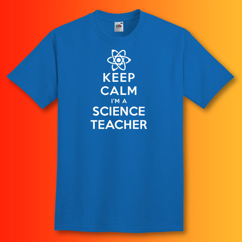 Keep Calm I'm a Science Teacher T-Shirt Royal Blue