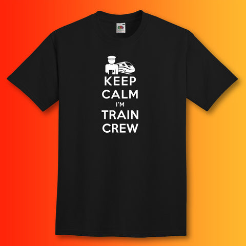 Keep Calm I'm Train Crew T-Shirt Black