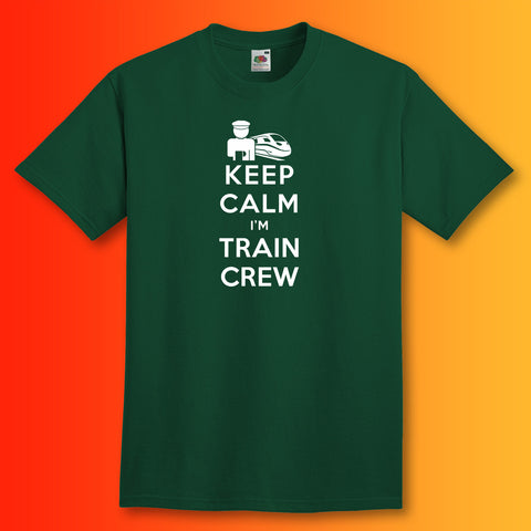 Keep Calm I'm Train Crew T-Shirt Bottle Green