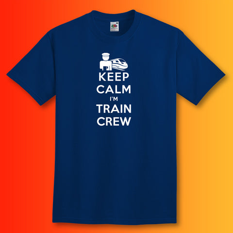 Keep Calm I'm Train Crew T-Shirt Navy