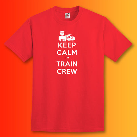 Keep Calm I'm Train Crew T-Shirt Red