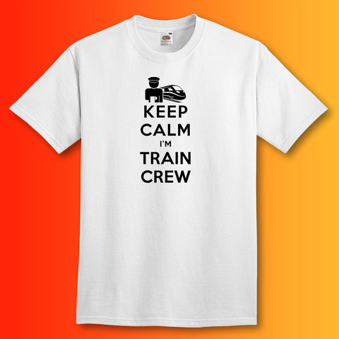 Keep Calm I'm Train Crew T-Shirt White