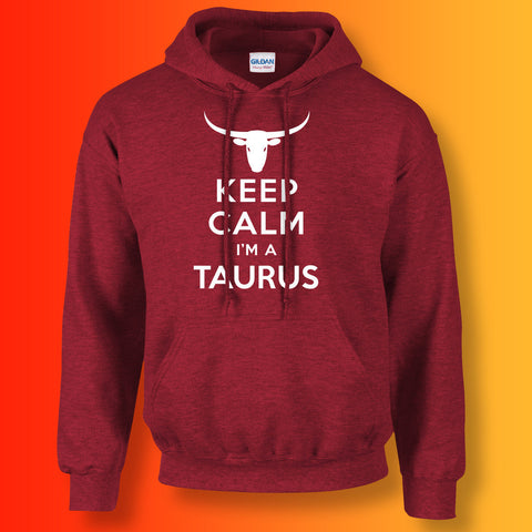 Keep Calm I'm a Taurus Hoodie Antique Cherry