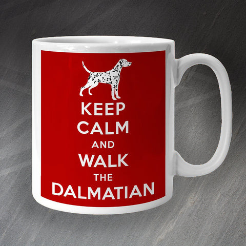 Dalmatian Mug Keep Calm and Walk The Dalmatian