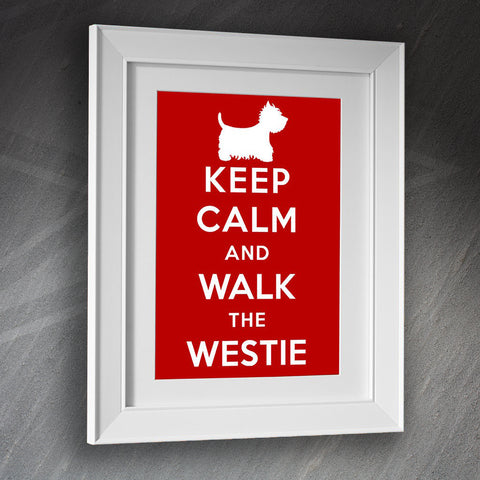 West Highland White Terrier Framed Print Keep Calm and Walk The Westie