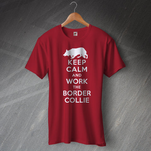 Border Collie T-Shirt Keep Calm and Work The Border Collie