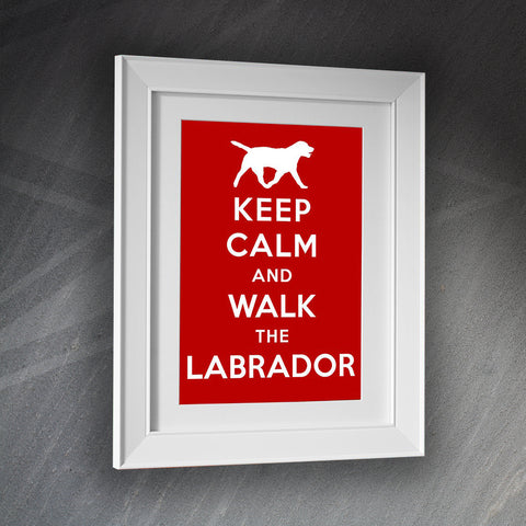 Labrador Framed Print Keep Calm and Walk The Labrador