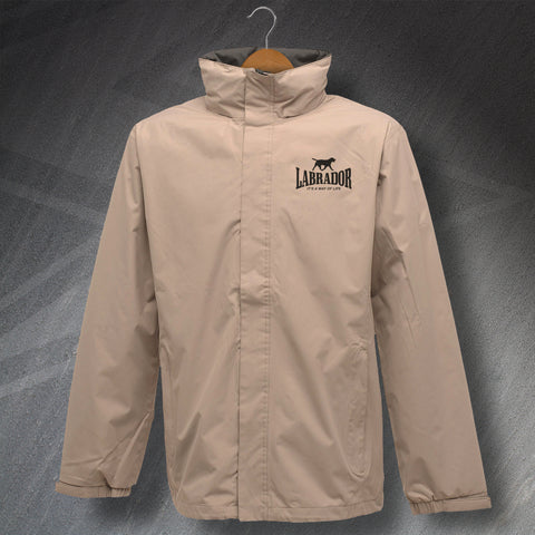 Labrador It's a Way of Life Embroidered Waterproof Jacket