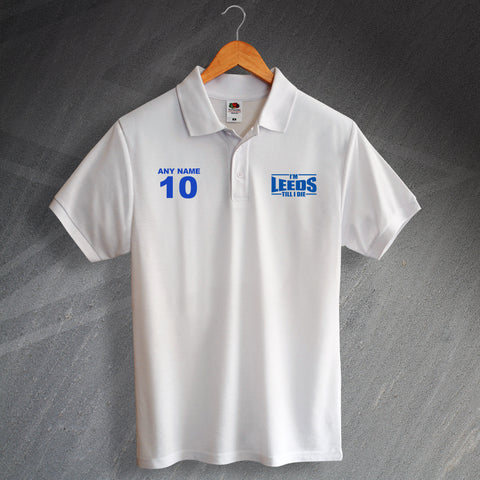 Leeds Football Polo Shirt Printed Personalised I'm Leeds Till I Die
