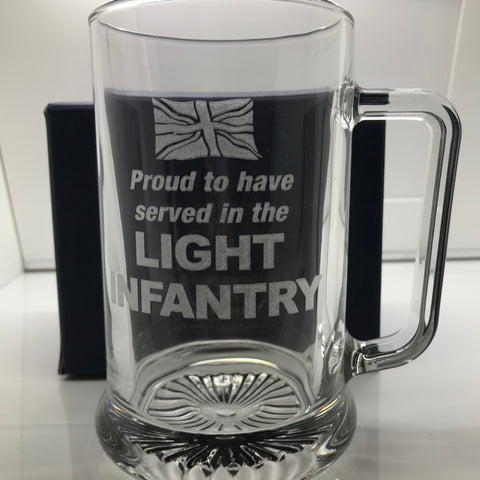 Proud to Have Served In The Light Infantry Engraved Glass Tankard