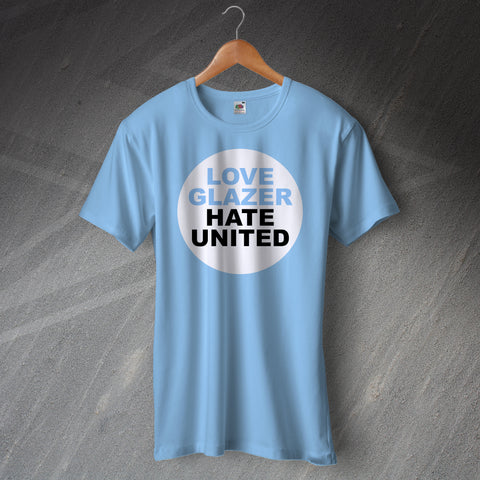 City Football T-Shirt Love Glazer Hate United