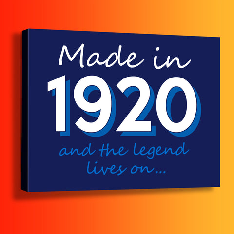 Made In 1920 and The Legend Lives On Canvas Print