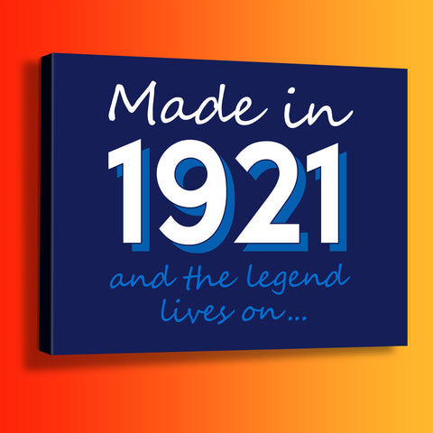 Made In 1921 and The Legend Lives On Canvas Print