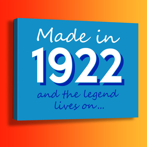 Made In 1922 and The Legend Lives On Canvas Print Azure