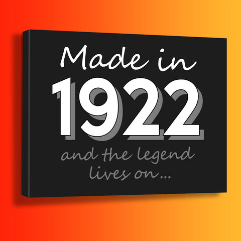 Made In 1922 and The Legend Lives On Canvas Print Black