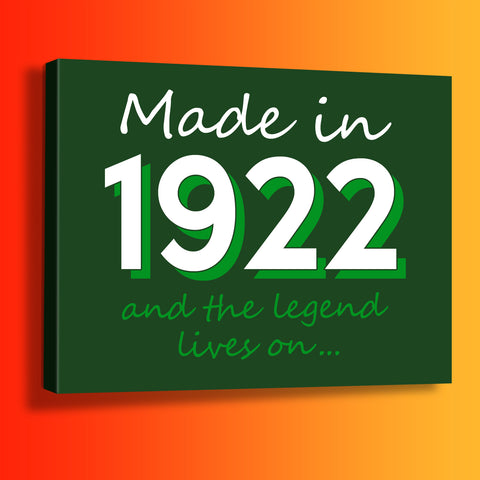 Made In 1922 and The Legend Lives On Canvas Print Bottle Green