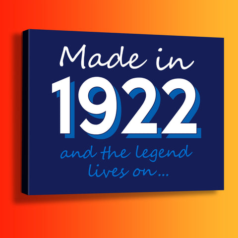 Made In 1922 and The Legend Lives On Canvas Print