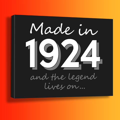 Made In 1924 and The Legend Lives On Canvas Print Black