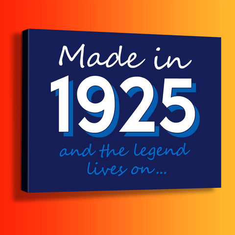 Made In 1925 and The Legend Lives On Canvas Print