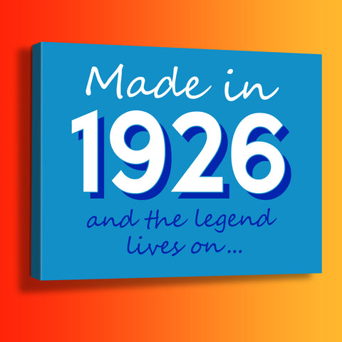 Made In 1926 and The Legend Lives On Canvas Print Azure
