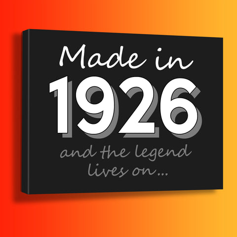Made In 1926 and The Legend Lives On Canvas Print Black