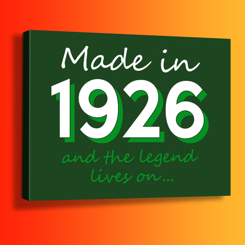 Made In 1926 and The Legend Lives On Canvas Print Bottle Green