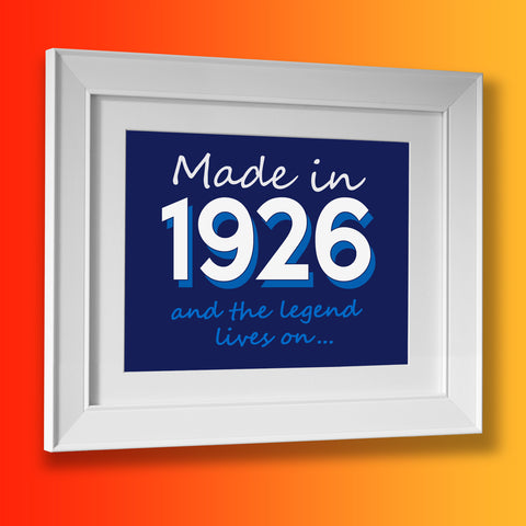 Made In 1926 and The Legend Lives On Framed Print