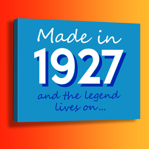 Made In 1927 and The Legend Lives On Canvas Print Azure
