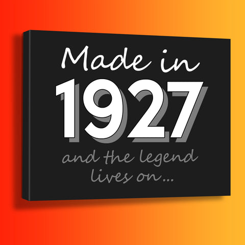 Made In 1927 and The Legend Lives On Canvas Print Black